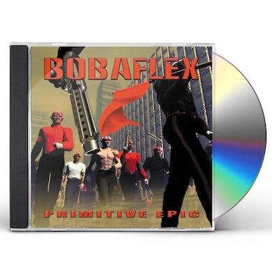 Bobaflex PRIMITIVE EPIC CD