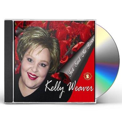 Kelly Weaver JUST SEND ME ROSES CD
