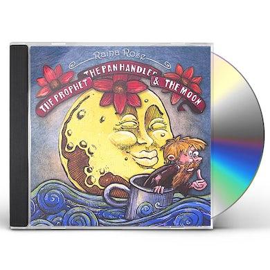 Raina Rose PROPHET THE PANHANDLER & THE MOON CD
