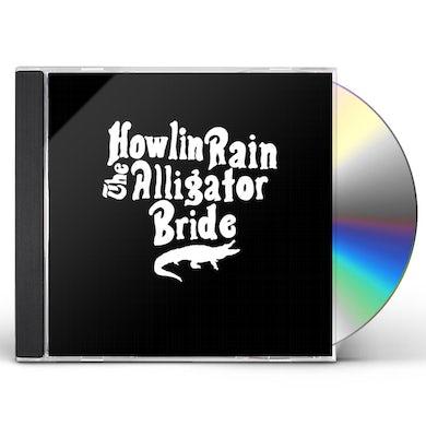 Howlin Rain ALLIGATOR BRIDE CD