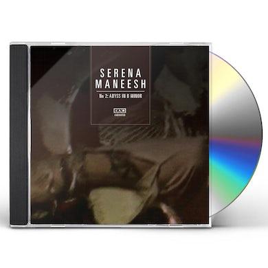 Serena Maneesh NO 2: ABYSS IN B MINOR CD