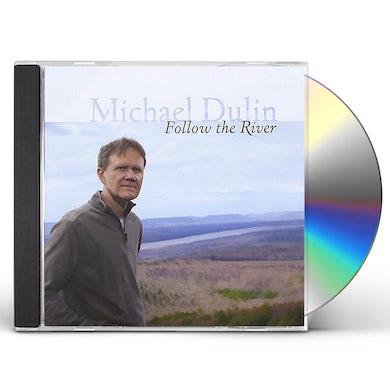 Michael Dulin FOLLOW THE RIVER CD