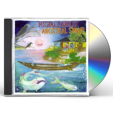 Michael Hurley ANCESTRAL SWAMP CD