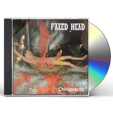 Faxed Head CHIRORPRACTIC CD