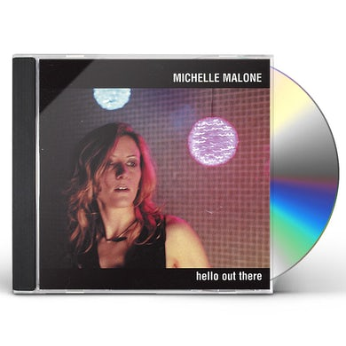 Michelle Malone HELLO OUT THERE CD