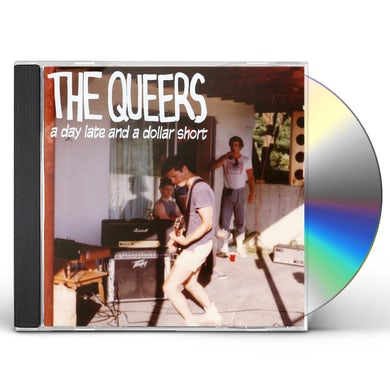 Queers DAY LATE & A DOLLAR SHORT CD