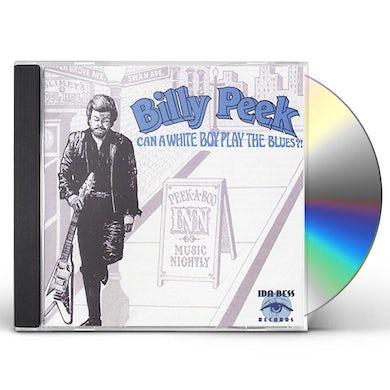 Billy Peek CAN A WHITE BOY PLAY THE BLUES CD