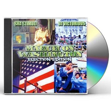 Sha Stimuli MARCH ON WASHINGTON (ELECTION EDITION) CD