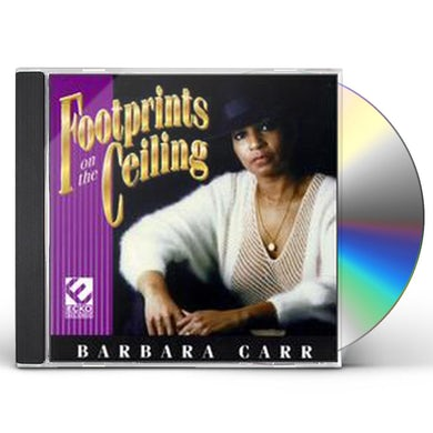 Barbara Carr FOOTPRINTS ON THE CEILING CD