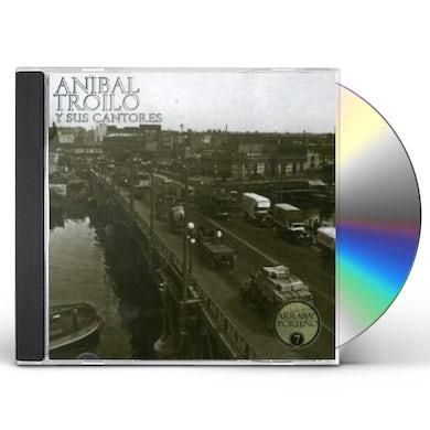 Anibal Troilo Y SUS CANTORES CD