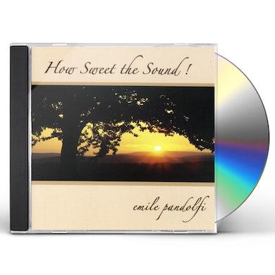 Emile Pandolfi HOW SWEET THE SOUND CD