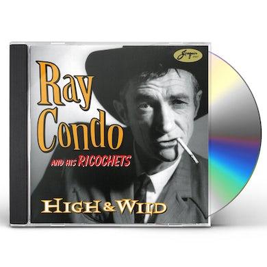 Ray Condo & Ricochets HIGH & WILD CD