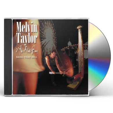 Melvin Taylor & The Slack Band BANG THAT BELL CD