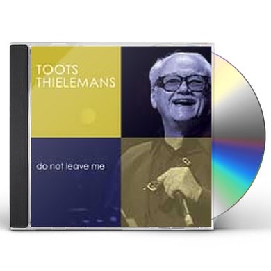 Toots Thielemans DO NOT LEAVE ME CD