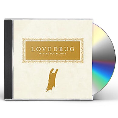 Lovedrug PRETEND YOU'RE ALIVE CD