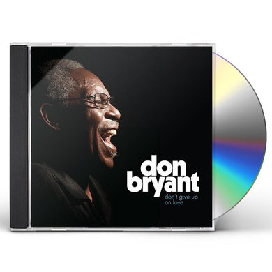 Don Bryant DON'T GIVE UP ON LOVE CD
