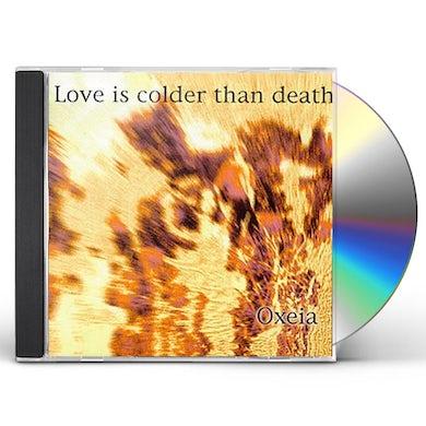 Love Is Colder Than Death OXIEA CD