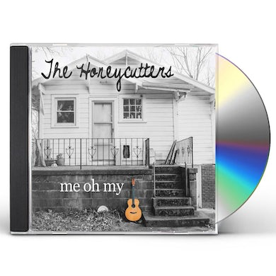 HONEYCUTTERS ME OH MY CD