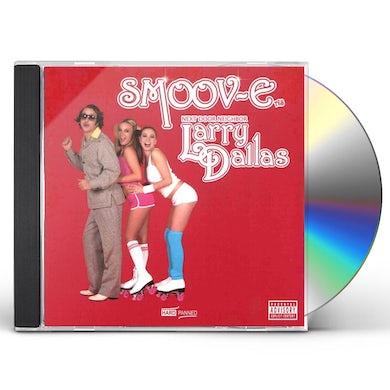 Smoov-E LARRY DALLAS CD