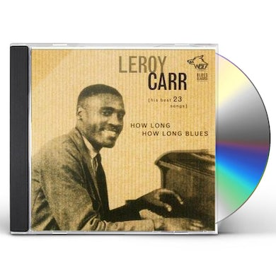 Leroy Carr HOW LONG HOW LONG BLUES CD