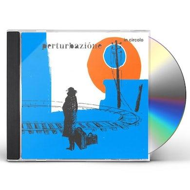 Perturbazione IN CIRCOLO CD