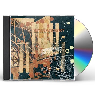 Seeyouspacecowboy SONGS FOR THE FIRING SQUAD CD