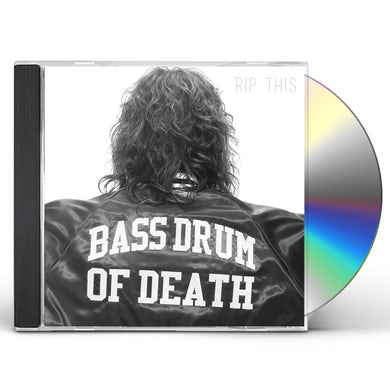 Bass Drum Of Death RIP THIS CD