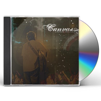 Canvas CHOOSE TO LIVE CD