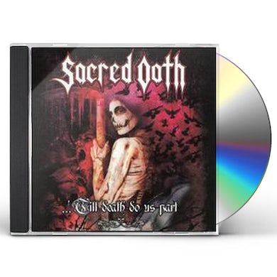 Sacred Oath TILL DEATH DO US PART CD