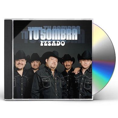 Pesado TU SOMBRA CD