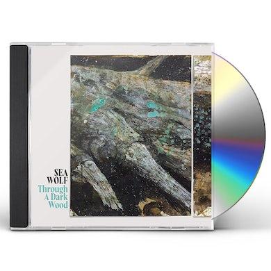 Sea Wolf Through A Dark Wood CD