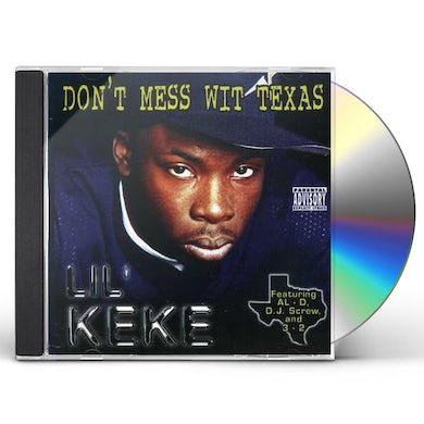 Lil Keke DON'T MESS WIT TEXAS CD