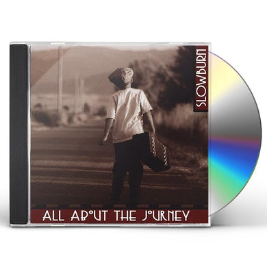 Slowburn ALL ABOUT THE JOURNEY CD