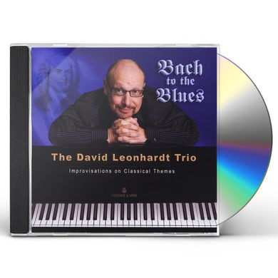David Leonhardt BACH TO THE BLUES CD
