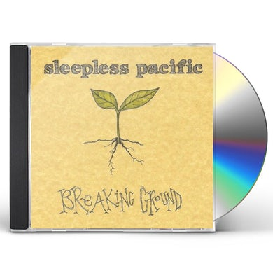 Sleepless Pacific BREAKING GROUND CD