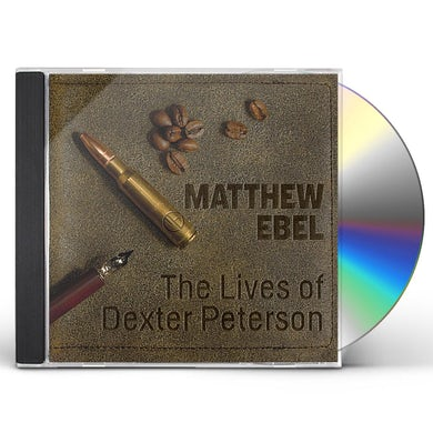 Matthew Ebel LIVES OF DEXTER PETERSON CD