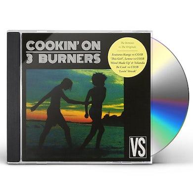 Cookin' on 3 Burners VS. CD