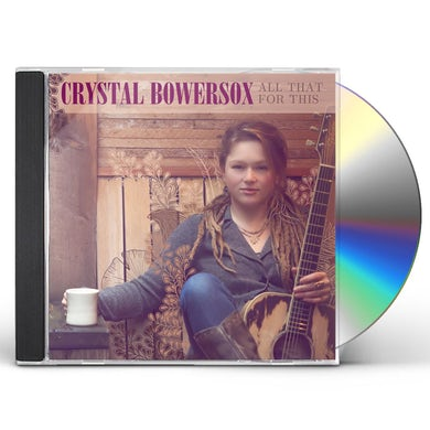 Crystal Bowersox ALL THAT FOR THIS CD
