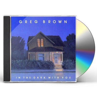 Greg Brown IN THE DARK WITH YOU CD