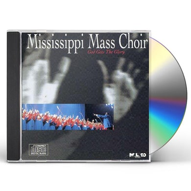 Mississippi Mass Choir GOD GETS THE GLORY CD