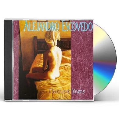 Alejandro Escovedo THIRTEEN YEARS CD