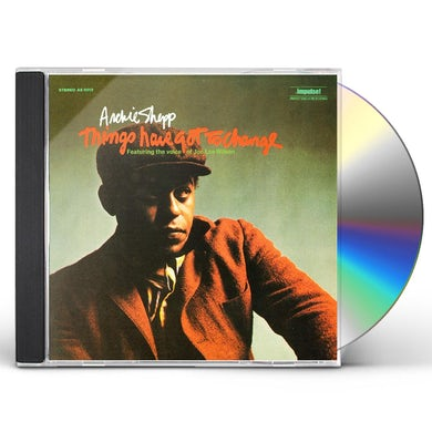 Archie Shepp THINGS HAVE GOT TO CHANGE CD