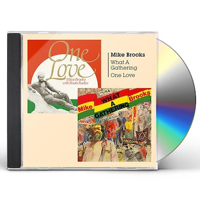 Mike Brooks WHAT A GATHERING + ONE LOVE CD