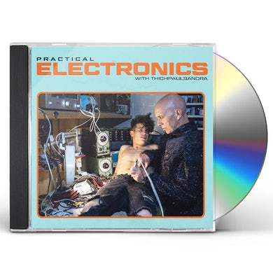 PRACTICAL ELECTRONICS WITH THIGHPAULSANDRA CD
