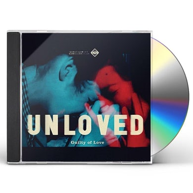 UNLOVED GUILTY OF LOVE CD