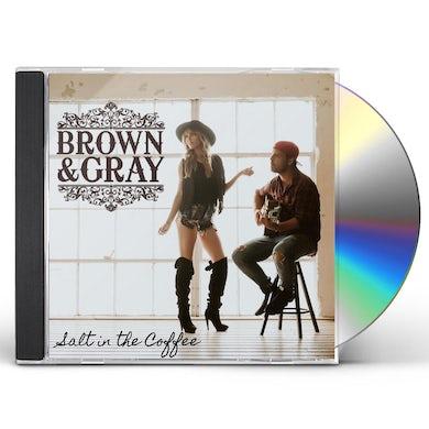 BROWN & GRAY SALT IN THE COFFEE CD