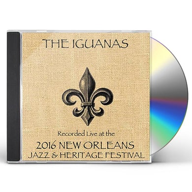 Iguanas LIVE AT JAZZFEST 2016 CD