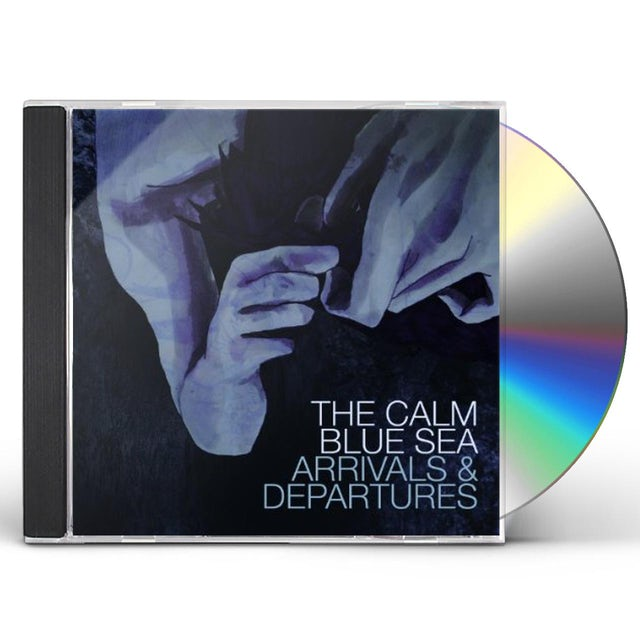 Calm Blue Sea ARRIVALS & DEPARTURES CD