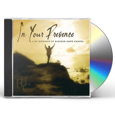 Blessed Hope Chapel Praise Team IN YOUR PRESENCE-LIVE WORSHIP AT BLESSED HOPE CHAP CD