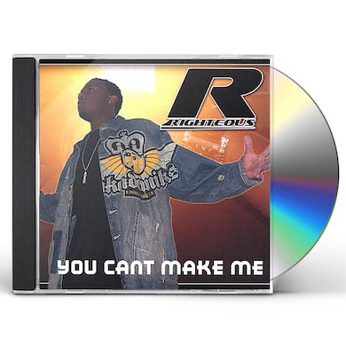 Righteous YOU CAN'T MAKE ME CD